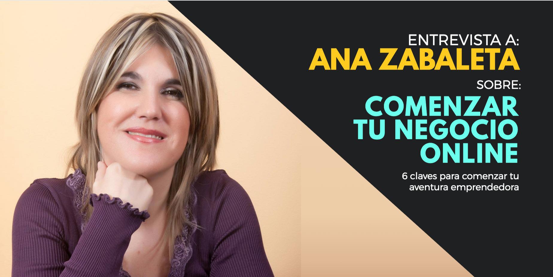 Ana Zabaleta: Seis Claves Para Comenzar Tu Negocio En Internet