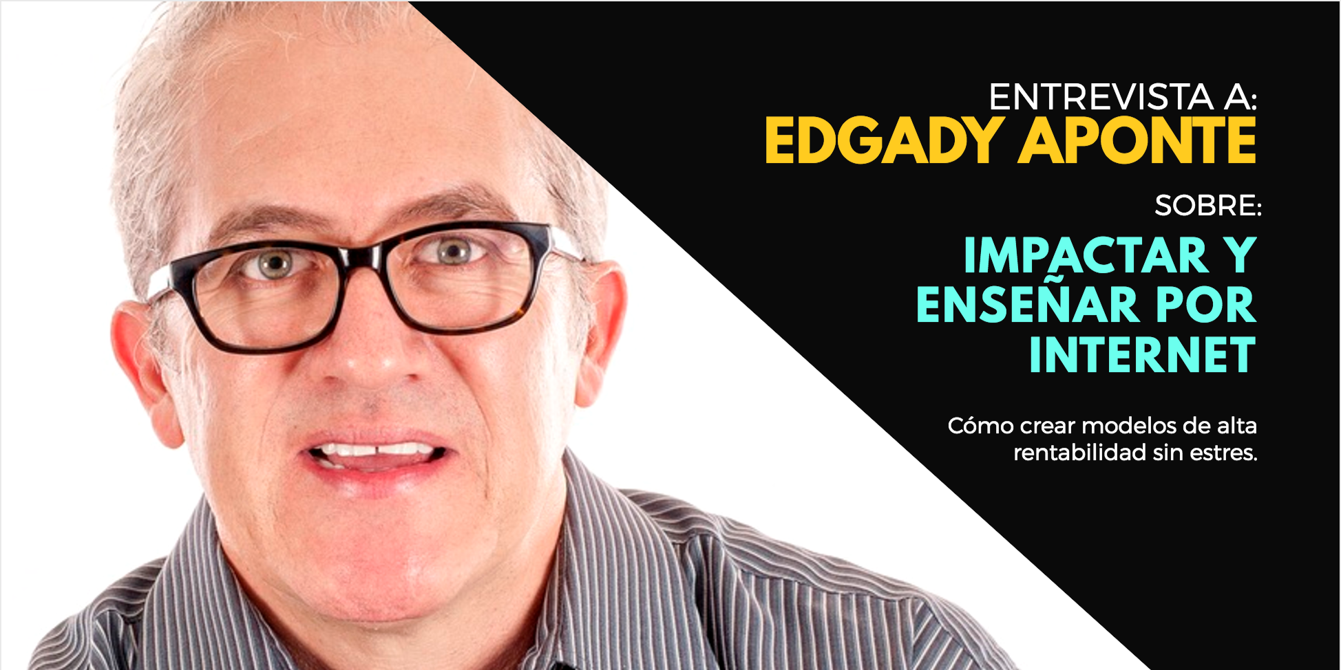 Edgady Aponte: Cómo Impactar y Enseñar Por Internet