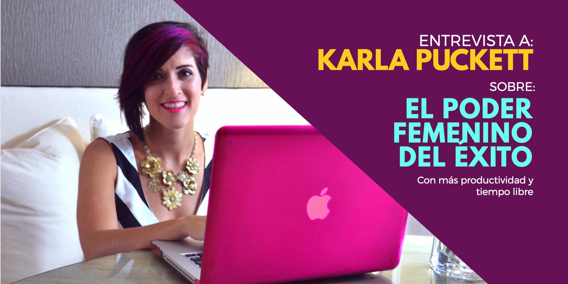 Karla Puckett: El Poder Femenino del Éxito