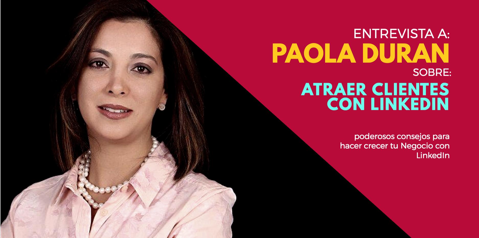 Paola Duran: El Arte de Atraer Clientes con LinkedIn